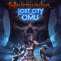 Neverwinter Lost City of Omu Preview